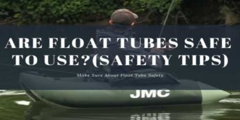 Are Float Tubes Safe to Use