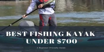 Best Fishing Kayak Under $700