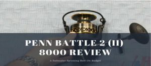 penn battle 2 8000 review